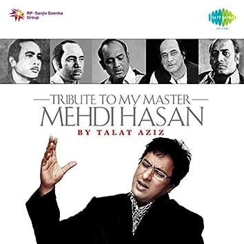 Tribute to My Master Mehdi Hasan by Talat Aziz