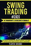 Swing Trading #2020: ¡De principiante a avanzado en semanas! Las mejores estrategias para obtener resultados a corto plazo en el mercado de valores, opciones, divisas y criptodivisas