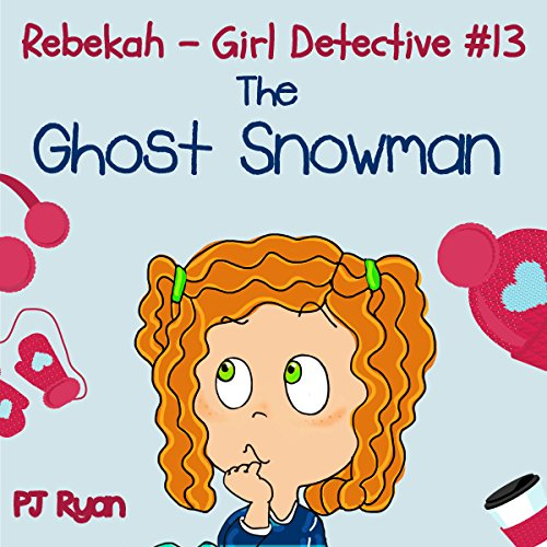Rebekah - Girl Detective #13: The Ghost Snowman  audiobook cover art