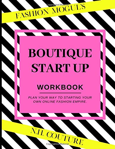 The Fashion Mogul's Boutique Startup: PLAN YOUR WAY TO STARTING YOUR OWN ONLINE FASHION EMPIRE.