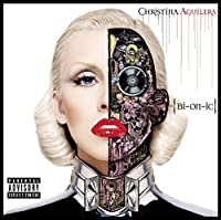 BIONIC (Explicit) by Christina Aguilera (2010-06-08)