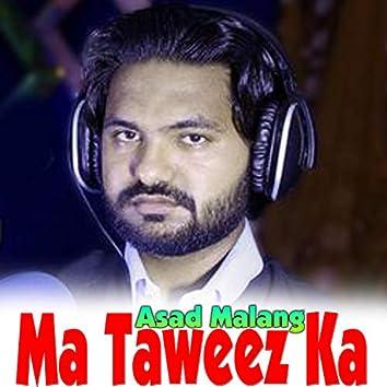 Ma Taweez Ka