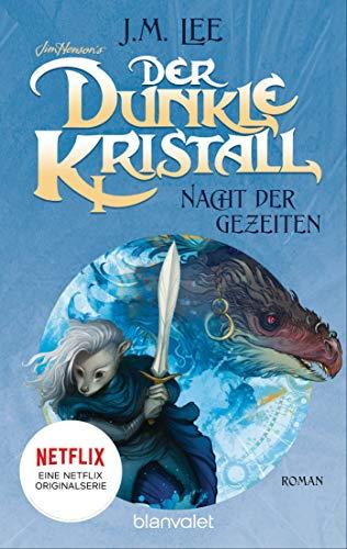 Der dunkle Kristall - Nacht der Gezeiten: Roman (The Dark Crystal 3) (German Edition)