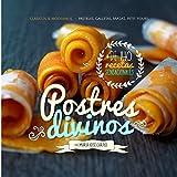 Postres Divinos: Clásicos & Modernos: Pasteles, Galletas, Masas, Petit Fours