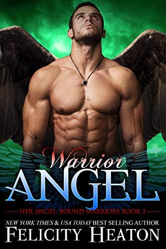 Warrior Angel (Her Angel: Bound Warriors paranormal romance series Book 3)