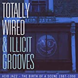 Totally Wired & Illicitgrooves Acid Jazz