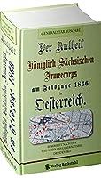 Der Antheil (Anteil) des Koeniglich Saechsichen Armeecorps am Feldzuge 1866 in Oesterreich.: Bearbeitet nach den Feldakten des Generalstabes - Dresden 1869