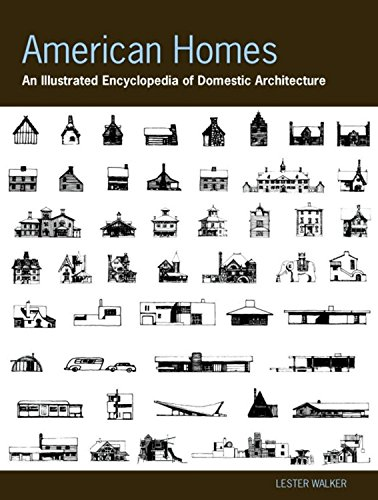 American Homes: An Illustrated Encyclopedia of Domestic Architecture - A landmark reference with more than 1,000 illustr