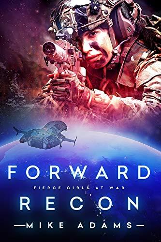 Forward Recon (Fierce Girls at War Series Book 23)
