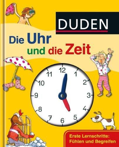 Duden - Die Uhr und die Zeit: Erste Lernschritte: Fühlen und Begreifen (DUDEN Pappbilderbücher 36+ Monate) by Catharina Westphal(12. März 2012)
