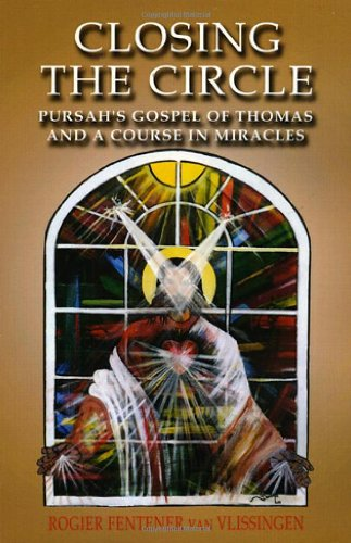 Closing the Circle: Pursah's Gospel of Thomas and a Course in Miracles
