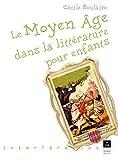 Le Moyen Âge dans la littérature pour enfants (Interférences)