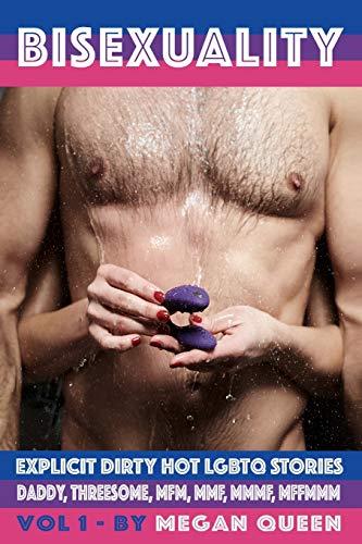 Bisexuality vol.1: Explicit Dirty Hot LGBTQ Stories Daddy, Threesome, Mfm, Mmf, Mmmf, Mffmmm