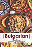 The Flavors of Bulgarian Cooking: Cookbook from the Depth of the Balkans