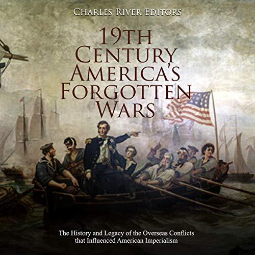 19th Century America's Forgotten Wars Titelbild