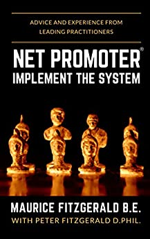 [Maurice FitzGerald, Peter FitzGerald]のNet Promoter - Implement the System: Advice and experience from leading practitioners (Customer Strategy Book 2) (English Edition)