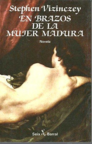 En brazos de la mujer madura. Memorias galantes de András Vajda