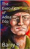 The Execution of Adisa Edo