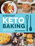 Everyday Keto Baking: Healthy Low-Carb Recipes for Every Occasion