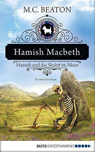 Buchseite und Rezensionen zu 'Hamish Macbeth und das Skelett im Moor: Kriminalroman (Schottland-Krimis 3)' von Beaton, M. C.