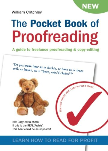 Compare Textbook Prices for The Pocket Book of Proofreading: A guide to freelance proofreading & copy-editing 1 Edition ISBN 9780955143724 by Critchley, William