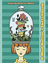 A Mad Hatter's Sketchbook: An Alice in Wonderland Inspired Coloring Book for Adults (Adult Coloring Patterns) (Volume 51)