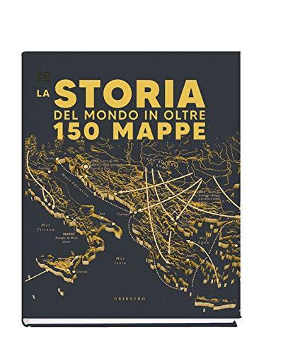 La storia del mondo in oltre 150 mappe