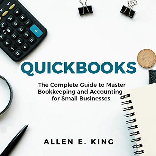 Page de couverture de Quickbooks: The Complete Guide to Master Bookkeeping and Accounting for Small Businesses