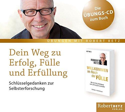 Dein Weg zu Erfolg, Fülle und Erfüllung - Arbeits-CD: Schlüsselgedanken zur Selbsterforschung