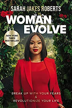 Woman Evolve  Break Up with Your Fears and Revolutionize Your Life