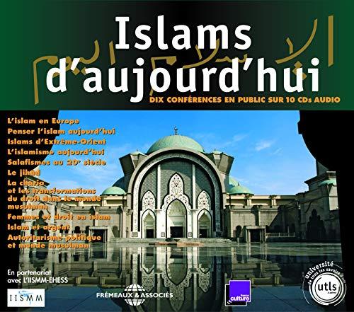Islams D'Aujourd'Hui: Dix Conferences En Public De