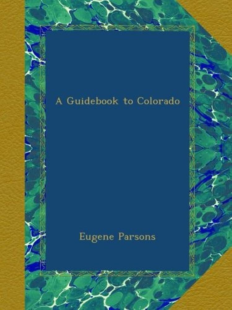 読み書きのできない多数の死にかけているA Guidebook to Colorado