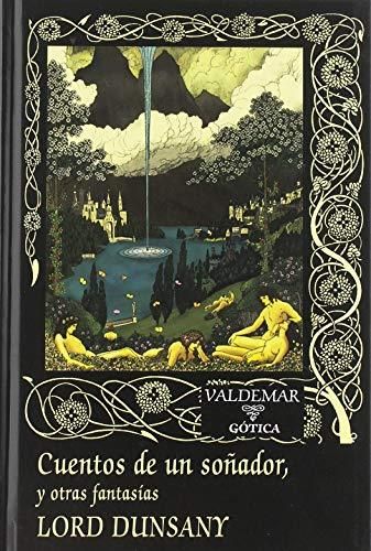 Cuentos de un soñador,: y otras fantasías: 116 (Gótica)