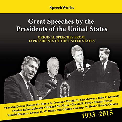 Great Speeches by the Presidents of the United States, 1933 - 2015                   By:                                                                                                                                 SpeechWorks - compilation,                                                                                        Barack Obama                               Narrated by:                                                                                                                                 Franklin D. Roosevelt,                                                                                        John F. Kennedy,                                                                                        Ronald Reagan                      Length: 29 hrs and 30 mins     8 ratings     Overall 4.6