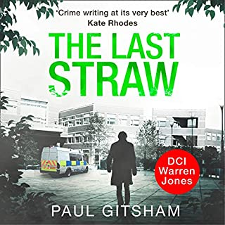 The Last Straw      DCI Warren Jone, Book 1              By:                                                                                                                                 Paul Gitsham                               Narrated by:                                                                                                                                 Malk Williams                      Length: 13 hrs     37 ratings     Overall 4.1