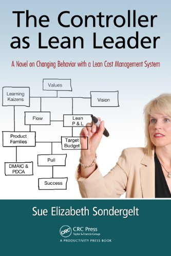 The Controller as Lean Leader: A Novel on Changing Behavior with a Lean Cost Management System (English Edition)