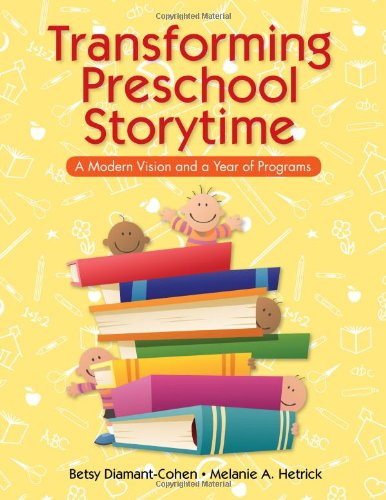 Download Transforming Preschool Storytime: A Modern Vision and a Year of Programs 1555708056