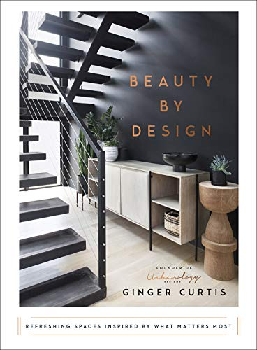 Beauty by Design: Refreshing Spaces Inspired by What Matters Most