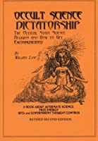 Occult Science Dictatorship: The Official State Science Religion and How to Get Excommunicated 0985452722 Book Cover