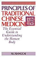 Principles of Traditional Chinese Medicine: The Essential Guide to Understanding the Human Body (Practical TCM)