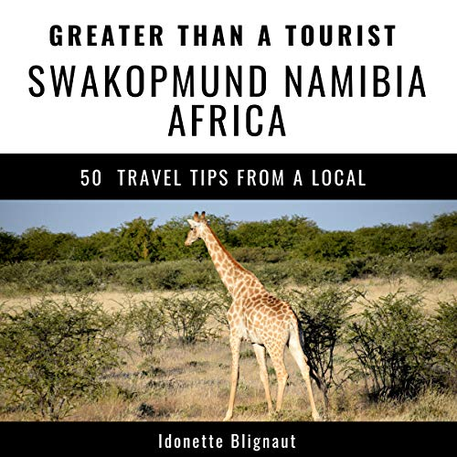 Greater Than a Tourist: Swakopmund, Namibia, Africa      50 Travel Tips from a Local              By:                                                                                                                                 Idonette Blignaut,                                                                                        Greater Than a Tourist                               Narrated by:                                                                                                                                 Stephen Floyd                      Length: 45 mins     Not rated yet     Overall 0.0