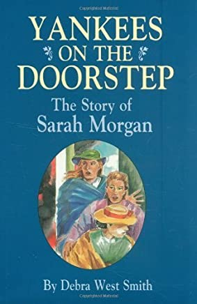Yankees On The Doorstep: The Story of Sarah Morgan by Debra Smith (2001-07-30)