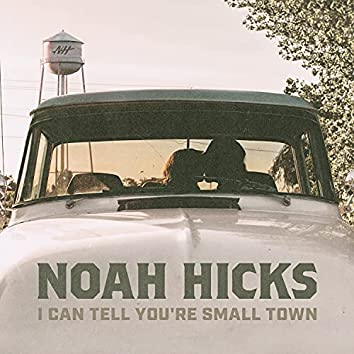 I Can Tell You're Small Town