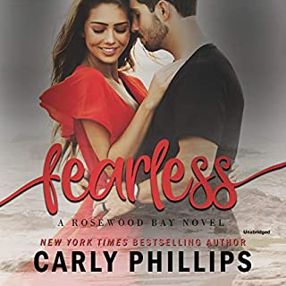 Fearless     The Rosewood Bay Series, Book 1              By:                                                                                                                                 Carly Phillips                               Narrated by:                                                                                                                                 Angela Dawe                      Length: 5 hrs and 5 mins     65 ratings     Overall 4.2