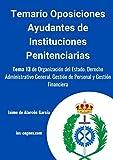 Temario de oposiciones Ayudante de Instituciones Penitenciarias: Tema 13 de Organización del estado. Derecho administrativo general. Gestión de personal y gestión financiera