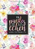 Tú puedes con todo lo que te echen: Agenda 2020 semana vista: Del 1 de enero de 2020 al 31 de diciembre de 2020: Diario, organizador y planificador ... y mensual español: Flores en acuarela 169-4