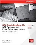 Oca Oracle Database 12c SQL Fundamentals I Exam Guide (Exam 1z0-xxx)