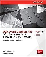 OCA Oracle Database 12c: SQL Fundamentals I Exam Guide (Exam Izo-061) (Oracle Press)