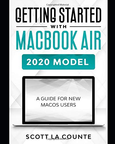Getting Started With MacBook Air (2020 Model): A Guide For New MacOS Users