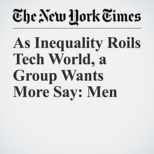 As Inequality Roils Tech World, a Group Wants More Say: Men copertina